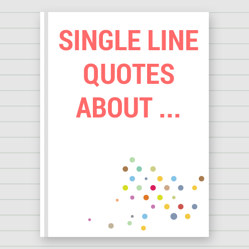 Quotes About Single Line 60 Quotes