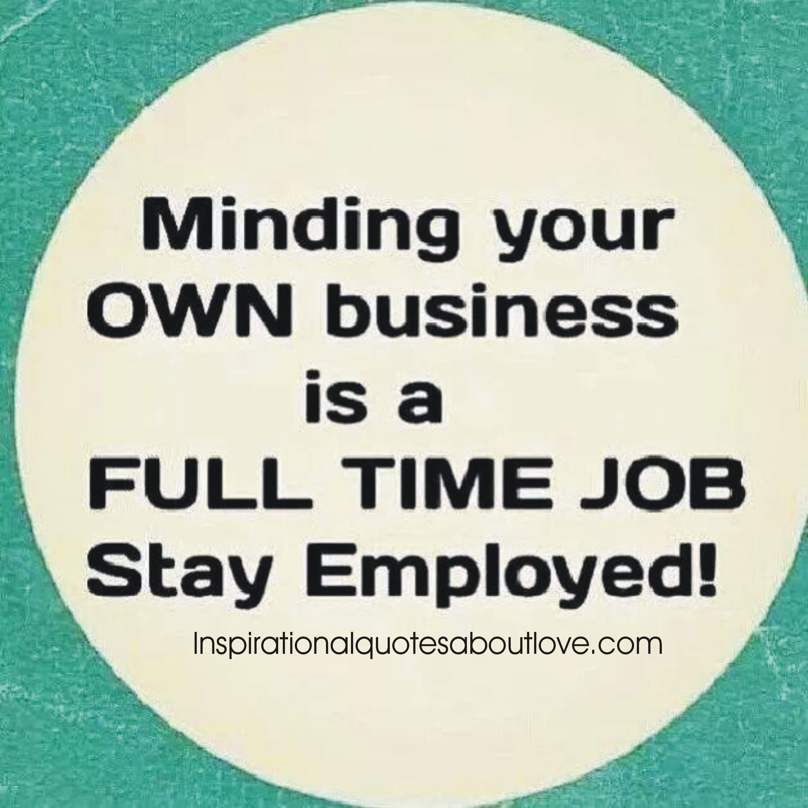 Quotes About Minding Your Business 30 Quotes