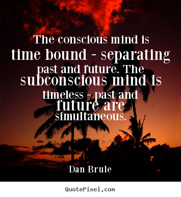 quotes about consciousness mind quotes