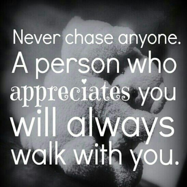 Quotes never man chase a Never Chase