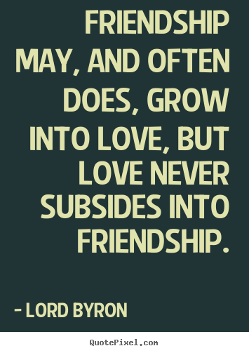 Quotes about Friendship and love friends (54 quotes)