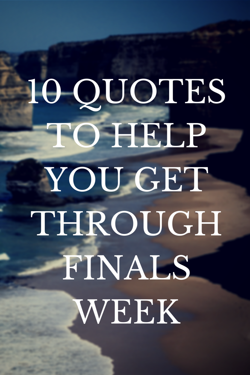 Quotes about Finals week in college (15 quotes) |Final Exam Week Quotes