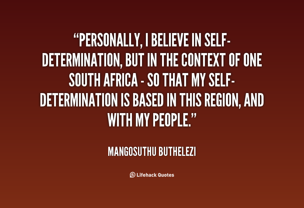 i believe in self determination essay Self-determination checklist  student self-assessment  1 what is one (1) goal that you have for yourself 2 list three (3) things you can do to reach this goal.