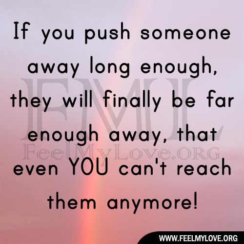 Free Printable Quotes About Being Pushed Away By The One You Love