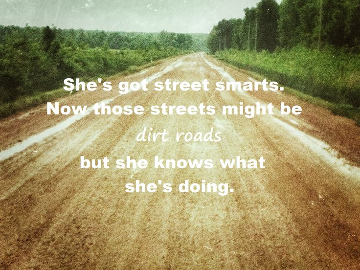 Quotes About Dirt Roads 48 Quotes