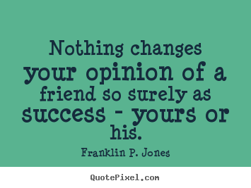 quotes about success and friendship quotes