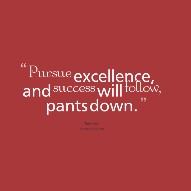 Quotes about Passion for excellence (30 quotes)