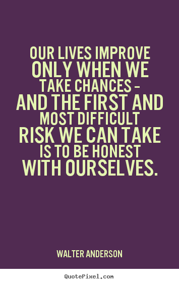 Quotes About Taking Chance In Life 32 Quotes