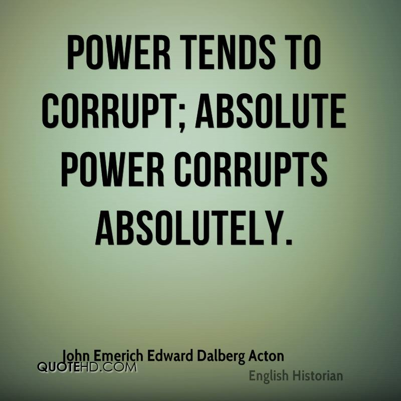 essay on power tends to corrupt and absolute power corrupts absolutely
