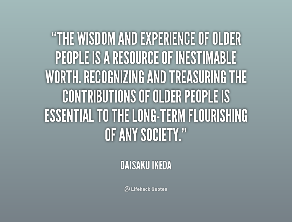 Quotes About Wisdom Of Elderly 30 Quotes