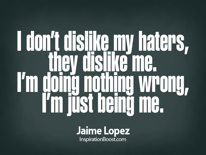 Quotes About They Hate Me 88 Quotes