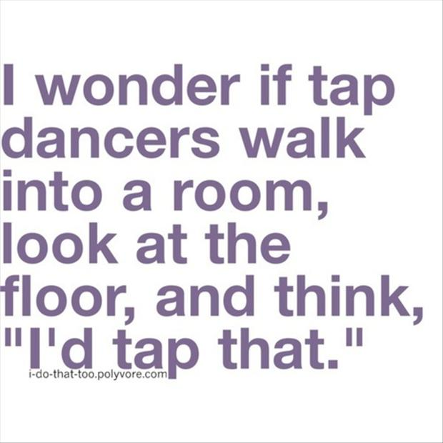 Quotes About Tap Dance 57 Quotes