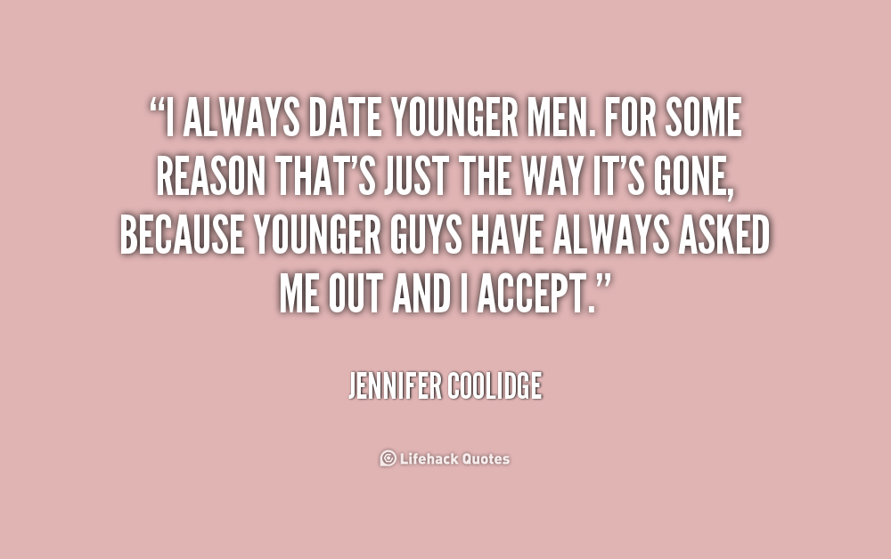 Dating younger man quotes