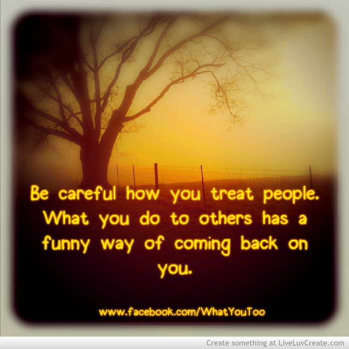 Quotes About How To Treat People 64 Quotes