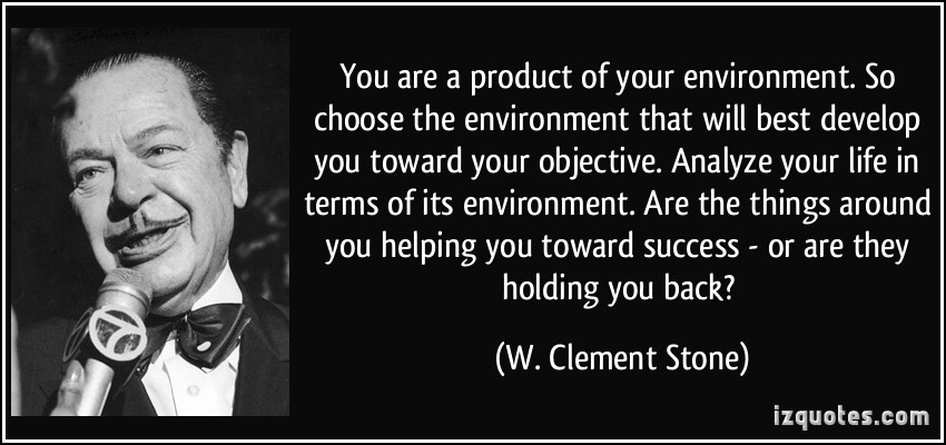 Quotes About Product Of Environment 40 Quotes