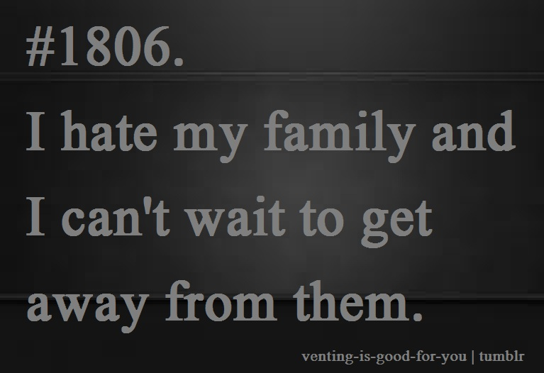 Quotes about Family you hate (31 quotes)