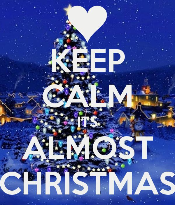 Christmas Is Almost Here Quotes.Quotes About Nearly Christmas 26 Quotes