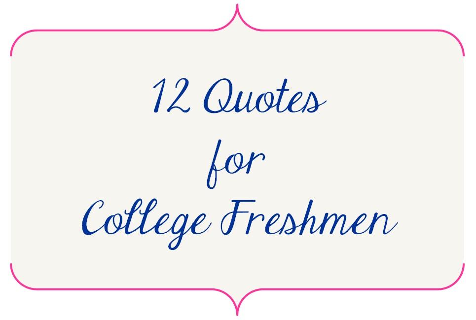 Quotes about College freshmen (49 quotes)