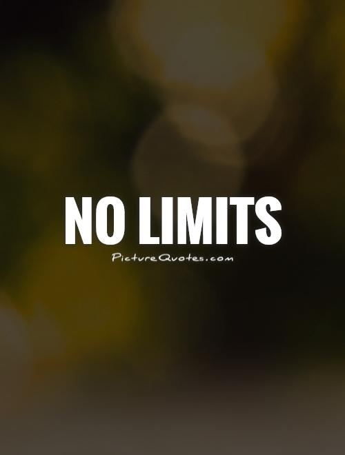 Quotes About Limit 544 Quotes