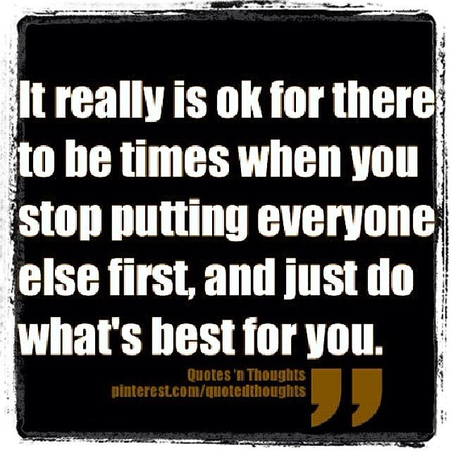 Quotes About Putting Yourself First 23 Quotes