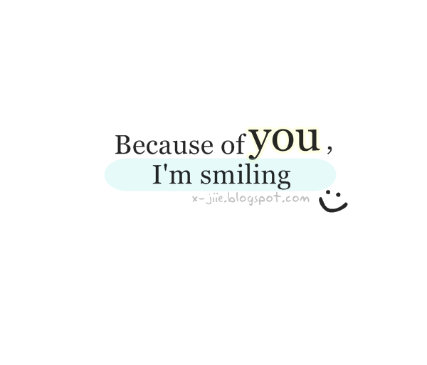 Quotes About Because Of You 893 Quotes