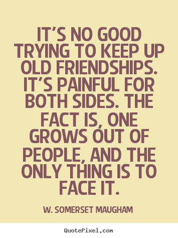 keeping old friends are better I strongly agree with the notion of keeping old friends is more important making new friend help people to get familiar with fresh idea and new way of.