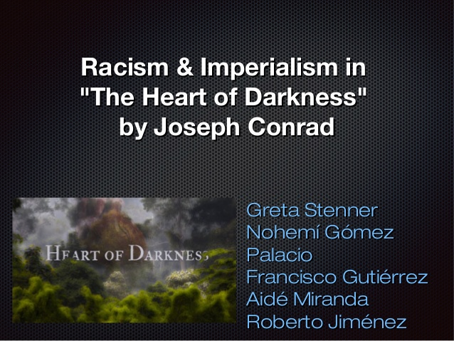 essay on imperialism in heart of darkness The meaning of joseph conrad's heart of darkness essay examples meaning of heart of darkness joseph conrad's heart of darkness has a symbolic meaning behind its title like many other great works of literature.