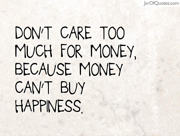 Quotes About Money Doesnt Buy Happiness 31 Quotes