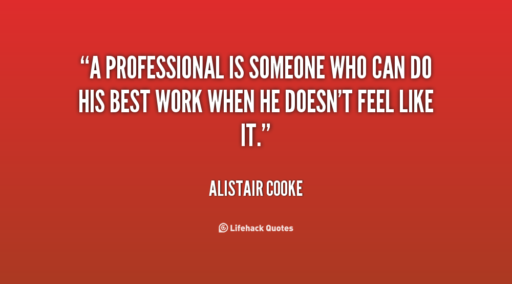 Quotes About Professional 536 Quotes