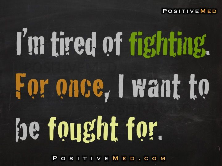 Quotes About Being Tired Of Fighting 14 Quotes
