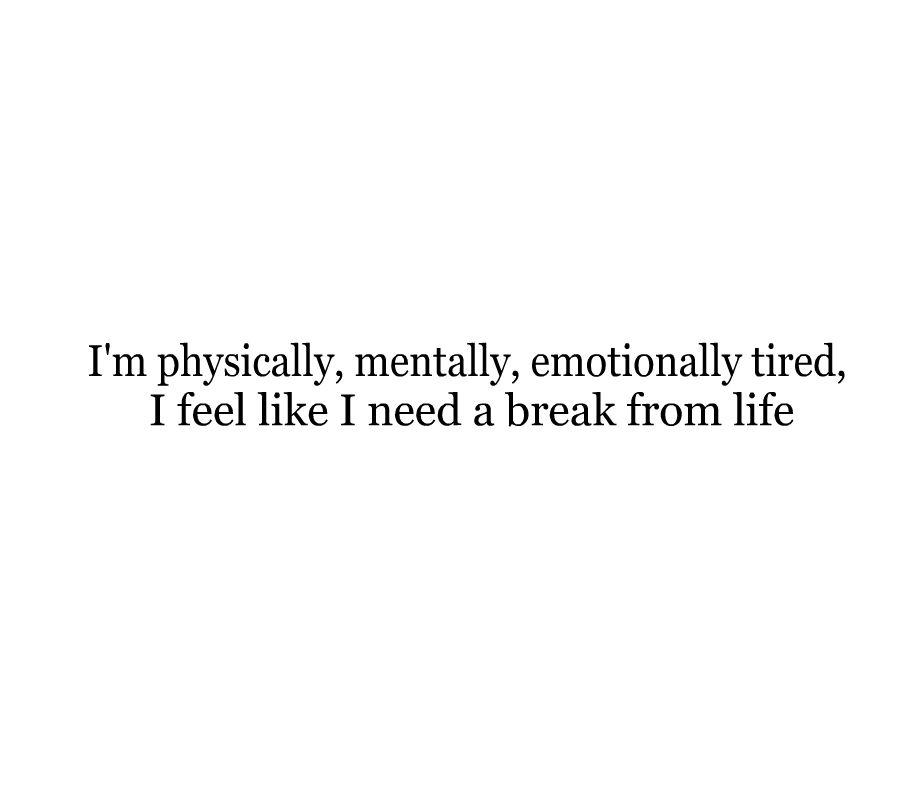 Quotes about Mental tiredness (27 quotes)