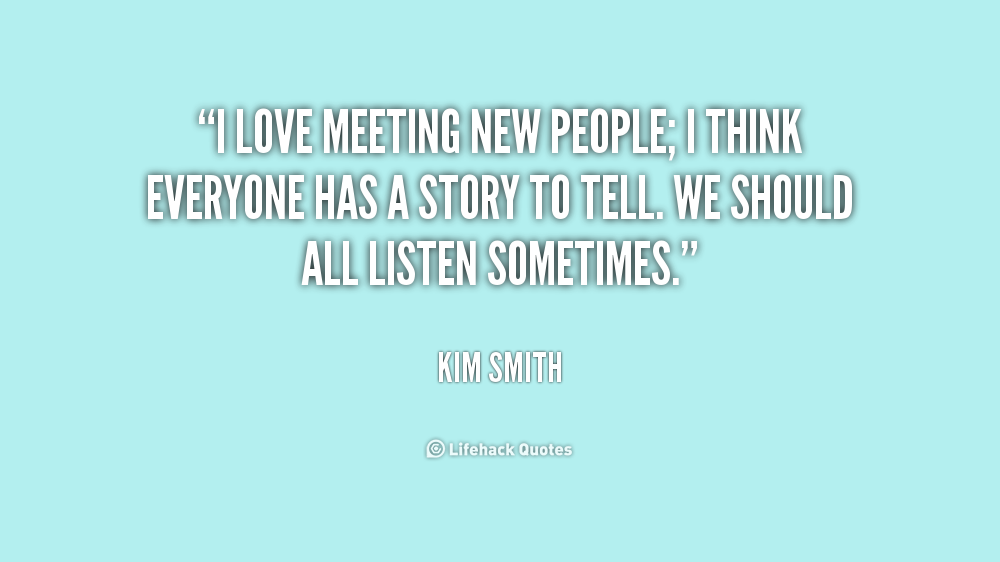 I Love Meeting New People Quotes