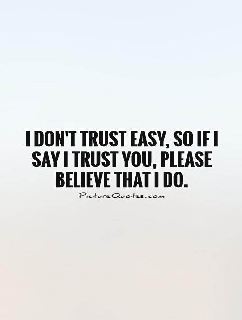 Quotes About Please Trust Me 23 Quotes