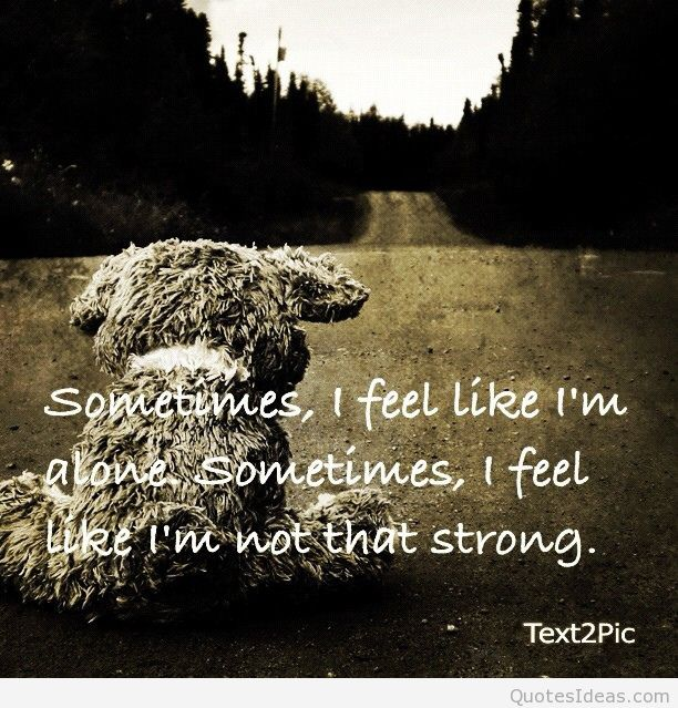 Quotes about Loneliness and sadness (34 quotes)