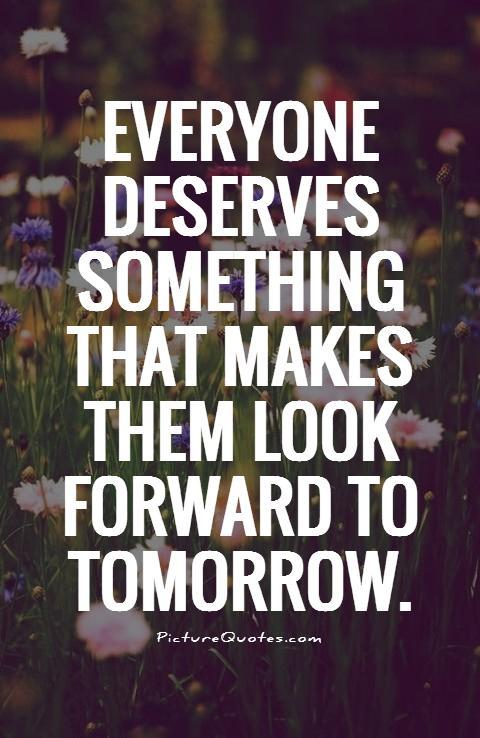 Quotes About Looking Forward To Tomorrow 60 Quotes Classy Looking Forward Quotes