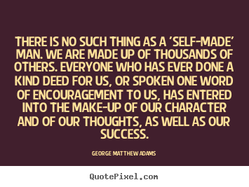 Quotes About Self Made Man 51 Quotes