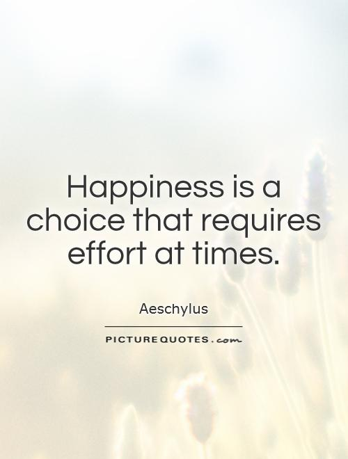Quotes About Happiness Is A Choice 73 Quotes