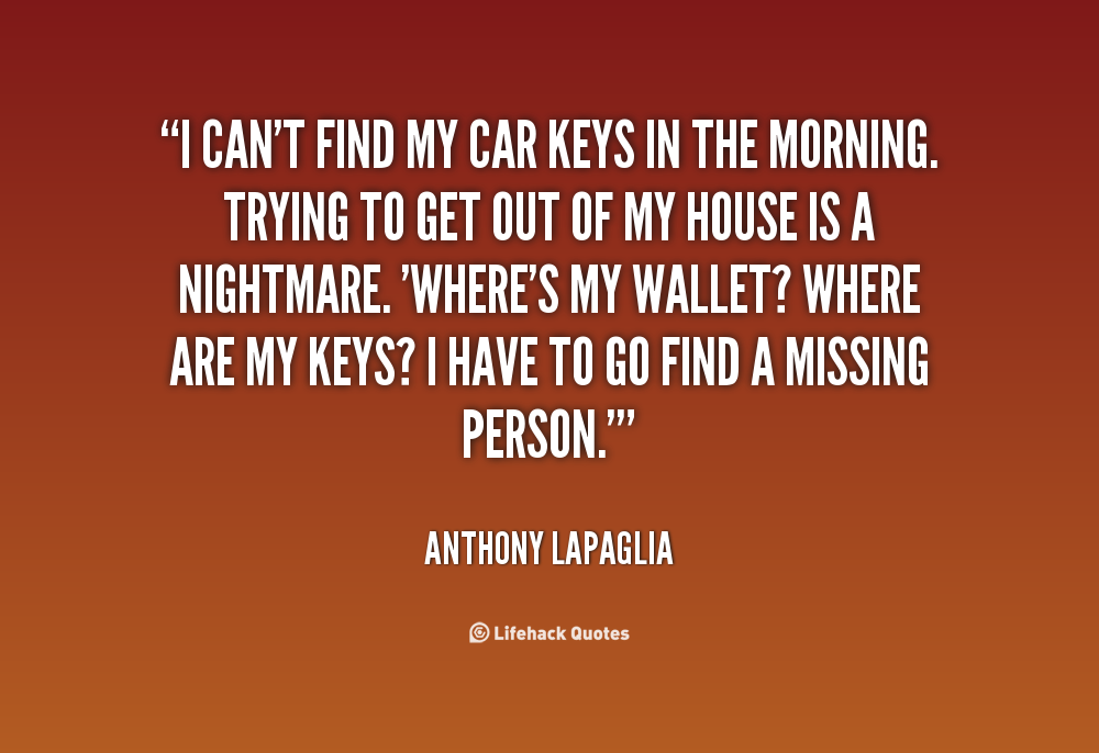 Quotes About Losing Car Keys 18 Quotes
