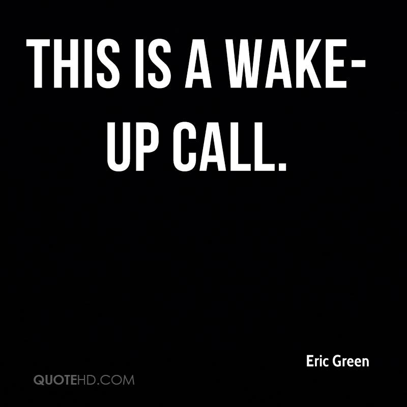 Quotes About Wake Up Call 72 Quotes
