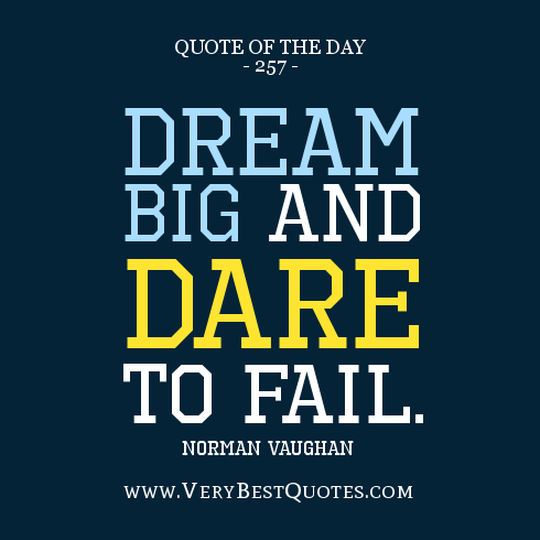 Quotes about Dreaming big (89 quotes)