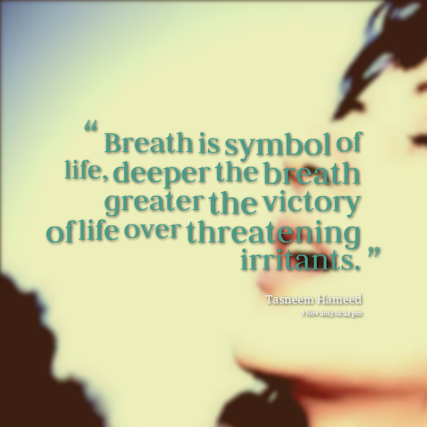 Quotes About Breathe 551 Quotes