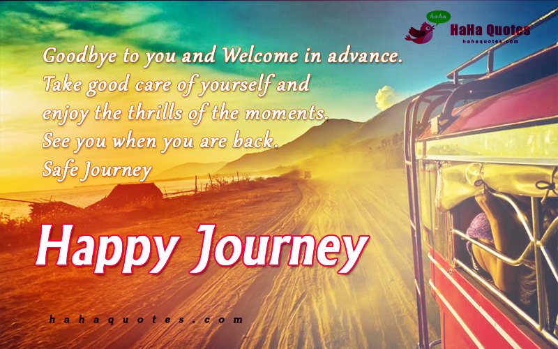 Quotes About Safe Journey 28 Quotes