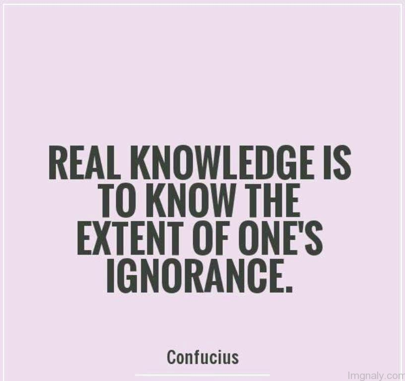 Quotes About Real Knowledge 112 Quotes