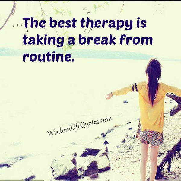Quotes About Taking Break In Life 13 Quotes