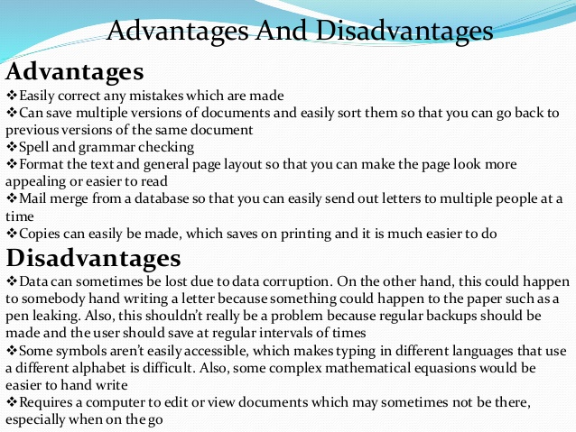 essay spm advantage and disadvantages of computer The advantages and disadvantages of computers essay sample computers have become such indispensible devices in the modern time that we cannot imagine life without computershowever,there have been different ideas on the benefits of computersin my opinion,computers can help us have instant access to great sources of information but they also bring many potential harms to our life.