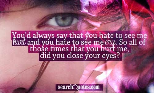 Quotes About Being Hurt By Someone You Love 32 Quotes