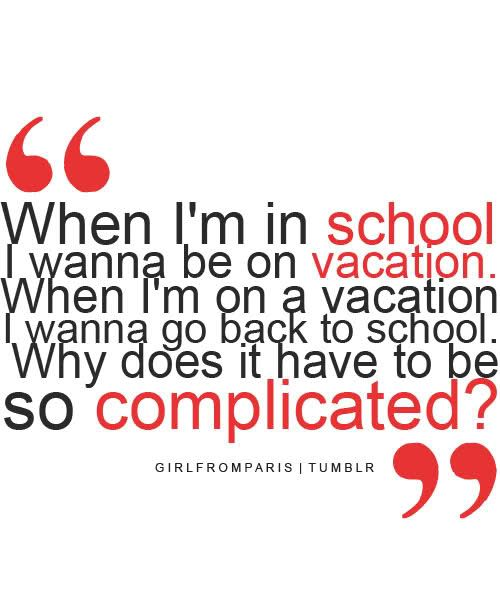 Quotes About School Vacation 45