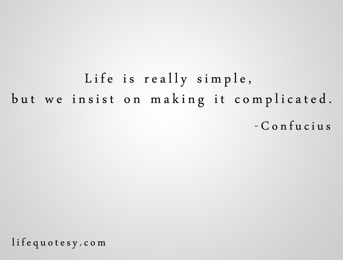 Simplify Life Quotes Quotes About Simplify Your Life 36 Quotes