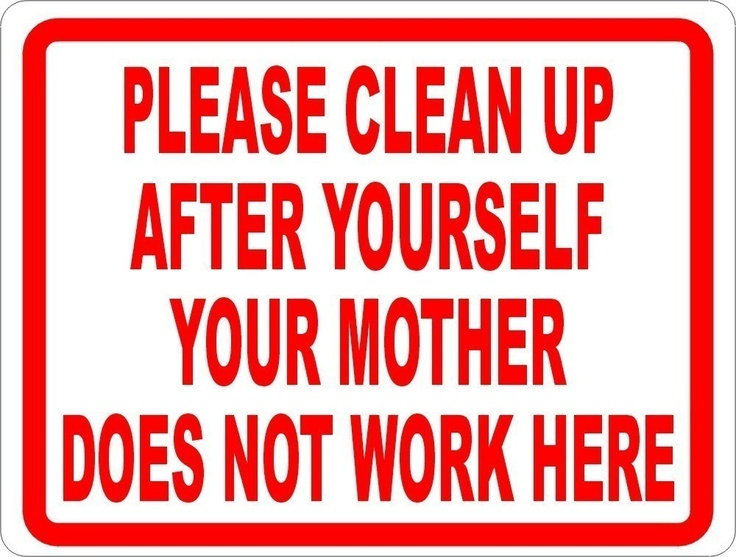 Quotes About Cleaning Up After Yourself 13 Quotes