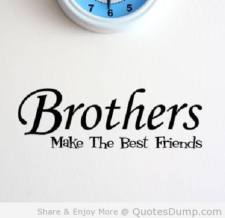 Quotes About Best Brother 52 Quotes